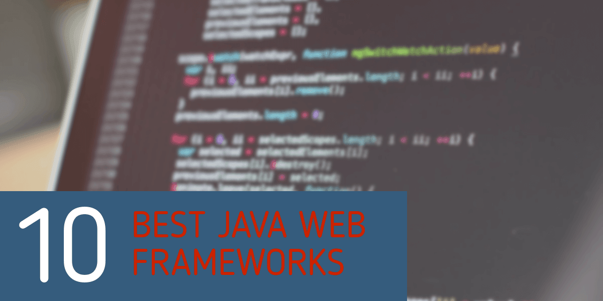 10 Best Java Web Frameworks to Use in 2019 (100% Future-Proof)